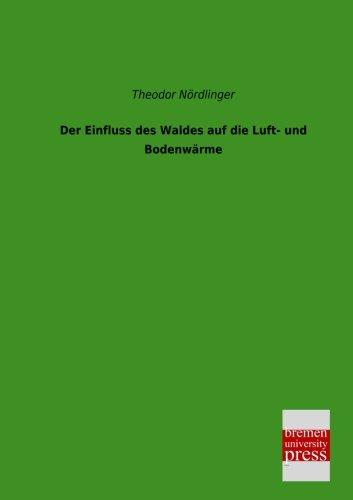 Der Einfluss des Waldes auf die Luft- und Bodenwaerme (German Edition) pdf epub