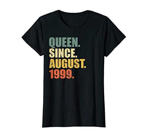 Womens Womens Queen Since August 1999 20th Birthday Gift 20 Yrs Old