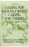Caring for Yourself While Caring for Others, Lawrence M. Brammer and Marian L. Bingea, 0533128765