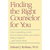 Finding the Right Counselor for You, Edward Rydman, 087833680X
