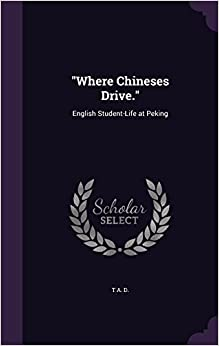 'Where Chineses Drive.': English Student-Life at Peking