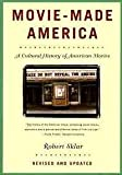 img - for MOVIE MADE AMERICA : CULTURAL HISTORY OF AMERICAN MOVIES book / textbook / text book