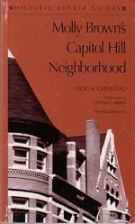 Molly Brown's Capitol Hill Neighborhood (Historic Denver Guides) (State Denver Co Capitol)