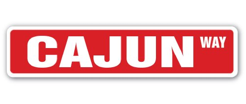 CAJUN Street Sign lousiana bayou food southern french   Indoor/Outdoor   30