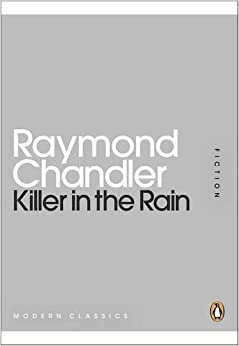 Killer in the Rain (Penguin Mini Modern Classics) by Raymond Chandler (2011-02-15)