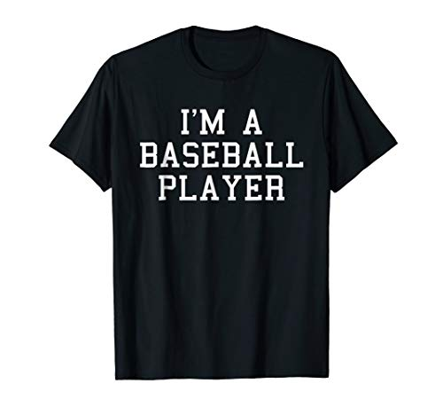 I'm A Baseball Player Funny Halloween Costume T-Shirt