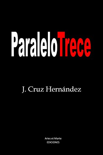 Paralelo Trece (Spanish Edition) by [Hernández, J. Cruz]
