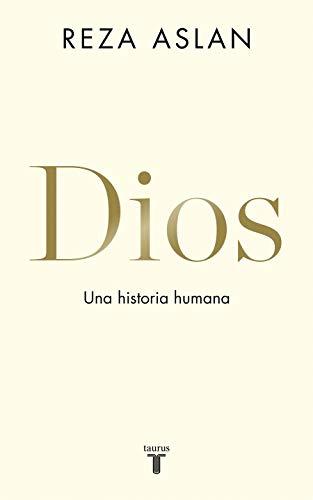 Dios: Una historia humana por Reza Aslan,Jordi Ainaud i Escudero;