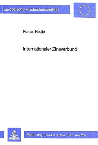 Internationaler Zinsverbund (Europäische Hochschulschriften / European University Studies / Publications Universitaires Européennes) (German Edition) by Peter Lang GmbH, Internationaler Verlag der Wissenschaften