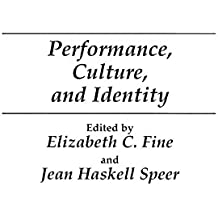 Performance, Culture, and Identity