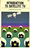 Introduction to Satellite TV, Chris Bowick and Tim Kearney, 0672219786