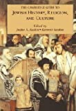 The Cambridge Guide to Jewish History, Religion, and Culture (Comprehensive Surveys of Religion), , 0521689740