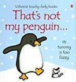 That's Not My Penguin (Touchy-feely Board Books)