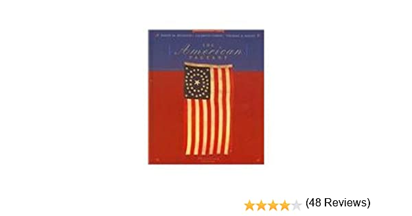 The American Pageant, Advanced Placement Edition: A History of the ...