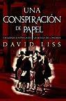 Una Conspiracion De Papel par David Liss