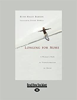 Longing for More: A Woman's Path to Transformation in Christ (Large Print 16pt)