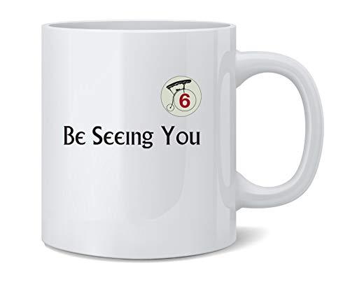 Be Seeing You Number 6 Cult Coffee Mug Tea Cup 12 oz -