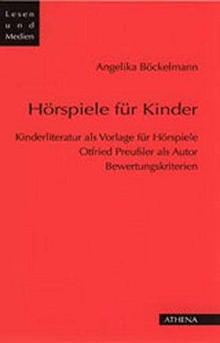 Hörspiele für Kinder. Kinderliteratur als Vorlage für Hörspiele - Otfried Preußler als Autor. Bewertungskriterien. (Lesen und Medien, Band 12)