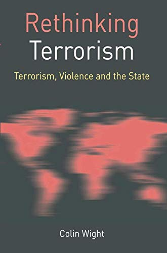 Rethinking Terrorism: Terrorism, Violence and the State (Rethinking World Politics) (Difference Between State And Non State Actors)