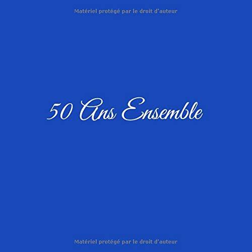 50 Ans Ensemble Livre Dor 50 Ans Ensemble Anniversaire De Mariage