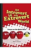 An Introvert in an Extrovert World : Essays on the Quiet Ones, Santos, Myrna, 1443870668