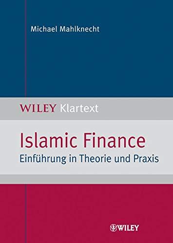 Islamic Finance: Einführung in Theorie und Praxis: Einfuhrung in Theorie Und Praxis Taschenbuch – 12. November 2008 Michael Mahlknecht Wiley-VCH 3527503897 Betriebswirtschaft