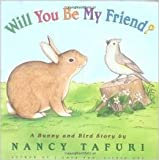 Will You Be My Friend? (A Bunny & Bird Story)