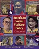 American Social Welfare Policy : A Pluralist Approach (with Themes of the Times for Social Welfare Policy), Karger, Howard Jacob and Stoesz, David, 0205543820