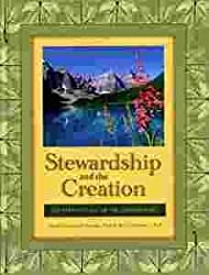 STEWARDSHIP AND THE CREATION - LDS Perspectives on the Environment