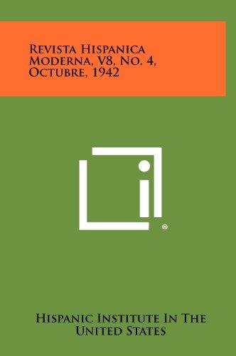 Revista Hispanica Moderna, V8, No. 4, Octubre, 1942 (Spanish Edition) [Hispanic Institute in the United States] (Tapa Dura)
