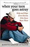 When Your Teen Goes Astray, Jeane Littleton, 0834120445