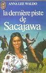 La dernière piste de Sacajawa par Waldo