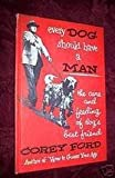 img - for Every dog should have a man: The care and feeding of dog's best friend book / textbook / text book
