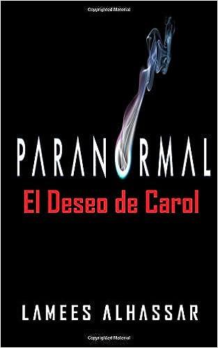 El Deseo de Carol (Spanish Edition): Lamees Alhassar, Marcela Gutiérrez Bravo: 9781547501953: Amazon.com: Books