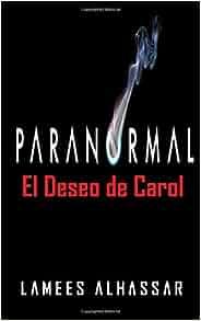El Deseo de Carol (Spanish Edition): Lamees Alhassar ...