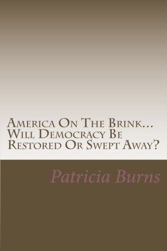 America On The Brink...: Will Democracy Be Saved Or Swept Away?