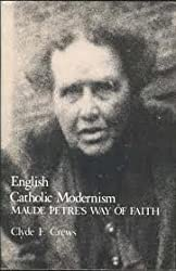 English Catholic Modernism: Maude Petre's Way of Faith