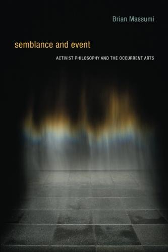Semblance and Event: Activist Philosophy and the Occurrent Arts (Technologies of Lived Abstraction)
