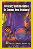 Creativity and Innovation in Content Area Teaching 9781929024131