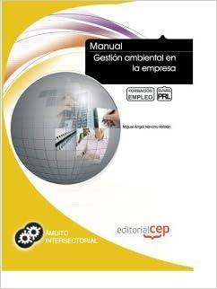 Descarga gratuita de libros en formato epub. Manual Gestión Ambiental en la Empresa. Formación para el Empleo (Fpe Formacion Empleo (cep)) in Spanish PDF MOBI