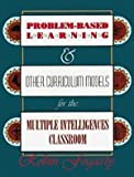 Problem-Based Learning & Other Curriculum Models for the Multiple Intelligences Classroom