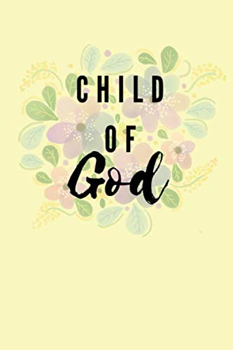 Child of God: God Gratitude Notebook/Journal/Diary (6 x 9) 120 Line pages