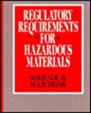 Regulatory Requirements for Hazardous Materials, Majumdar, Somendu B., 0070397619