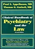Clinical Handbook of Psychiatry and the Law, Appelbaum, Paul S. and Gutheil, Thomas G., 0683002376
