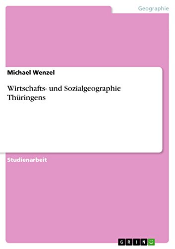 Wirtschafts- und Sozialgeographie Thüringens (German Edition)