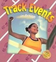 Track Events in Action (Sports in Action)
