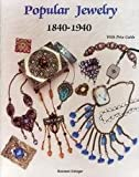 img - for Popular Jewelry: 1840-1940 (includes Price Guide) book / textbook / text book