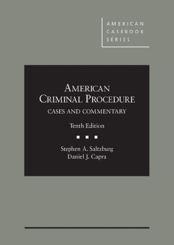 314285571 - American Criminal Procedure: Cases and Commentary, 10th (American Casebook Series)