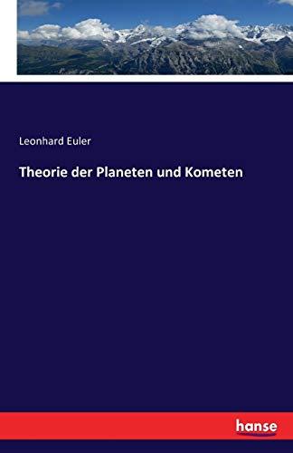 Theorie Der Planeten Und Kometen (German Edition)