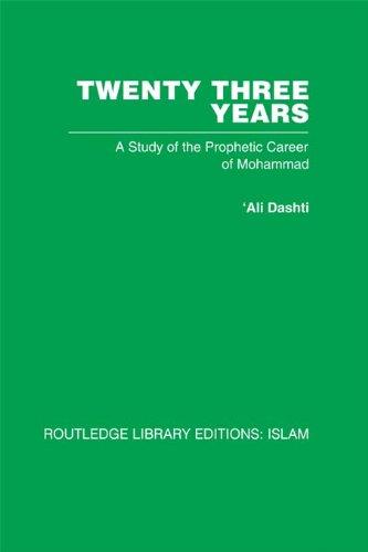 Twenty-three Years: A Study of the Prophetic Career of Mohammad: Volume 5 Pdf